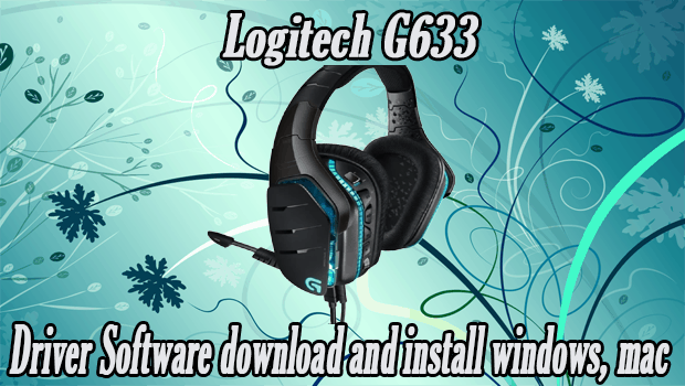 Read more about the article Logitech G633 Driver Software download and install windows, mac